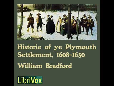 Bradford's History of the Plymouth Settlement, 1608-1650 by William BRADFORD Part 1/2 | Audio Book