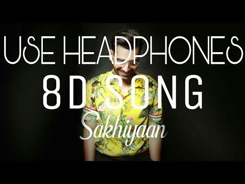 Maninder Butter - Sakhiyaan (8D Songs) / Use Headphone 🎧 /