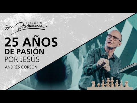 25 años de pasión por Jesús - Andrés Corson - 14 Enero 2018