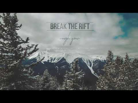 BREAK THE RIFT - Rough Year (OFFICIAL STREAM) Mp3