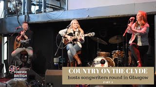 Country On The Clyde -  Sunday Songwriters Round - Part 4