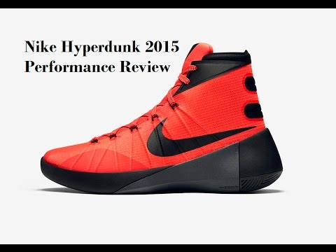 the latest a318e e8e04 Nike Hyperdunk 2015 Performance Review - YouTube