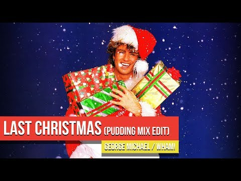 George Michael / Wham! - Last Christmas (Pudding Mix Edit)
