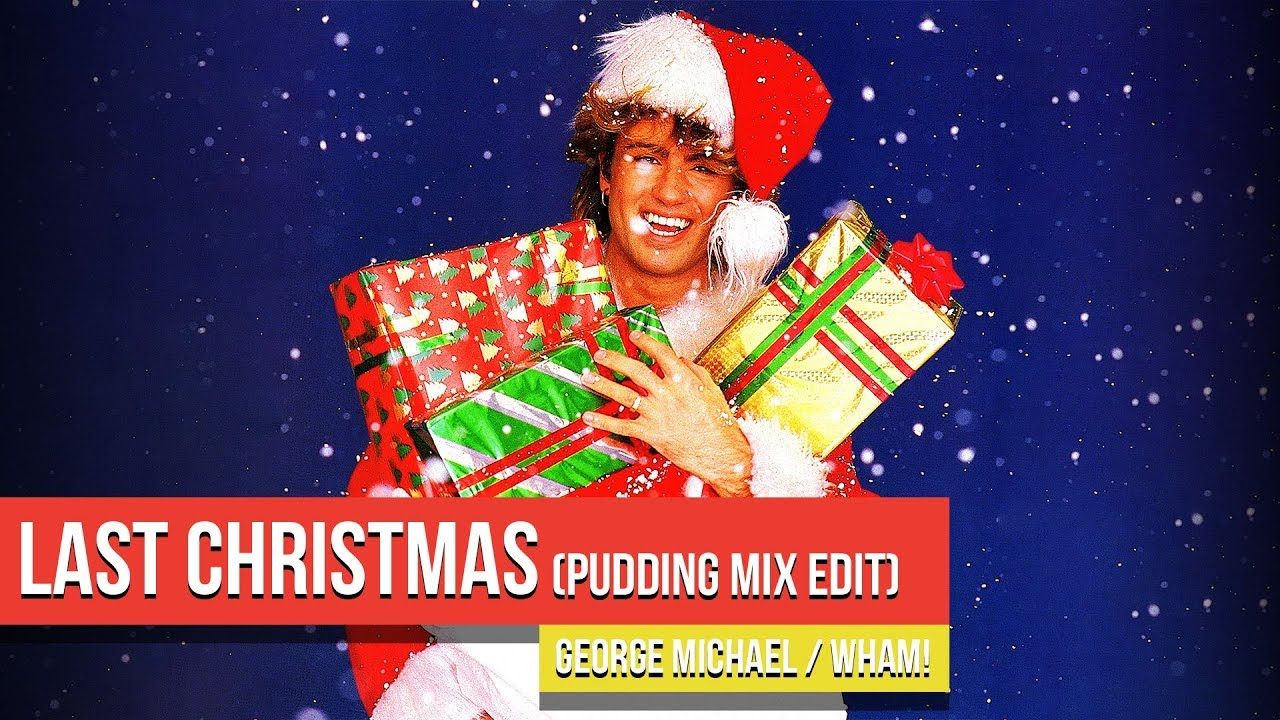 george michael wham last christmas pudding mix edit - Wham Last Christmas Pudding Mix