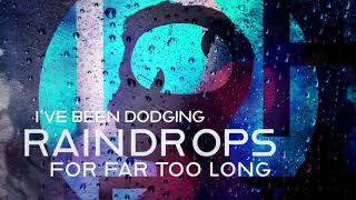 311 - Dodging Raindrops (Official Lyric Video)