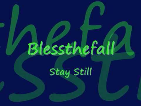 blessthefall stay still (lyrics) - YouTube