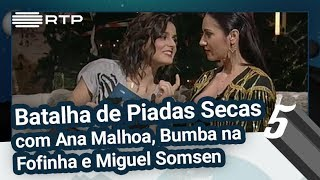 Batalha de Piadas Secas com Ana Malhoa, Bumba na Fofinha e Miguel Somsen - 5 Para a Meia-Noite