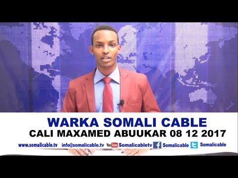 WARARKA SOMALI CABLE IYO CALI MAXAMED ABUUKAR 08 12 2017