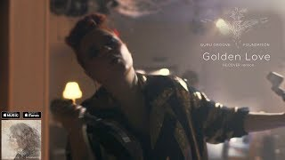 Guru Groove Foundation Golden Love RE COVER Version