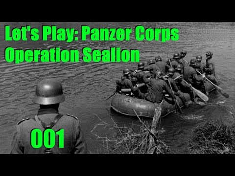 Let's Play: Panzer Corps, Operation Sea Lion, Part 001: Vegetables Secured!