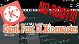 Cara Mengganti Font Di Kinemaster (No Root!!)