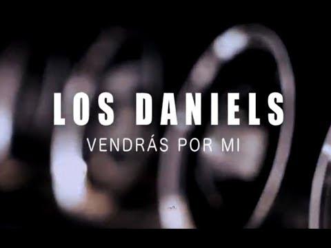 Los Daniels - Vendrás por mi (Video Oficial)