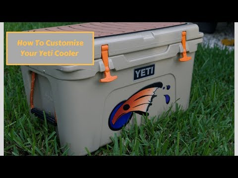 How To Customize Your Yeti Cooler/ Yeti Cooler Accessories