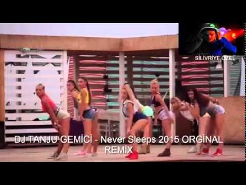 DJ TANJU GEMİCİ   Never Sleeps 2015