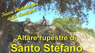 L'altare rupestre Santo Stefano - Tesori Archeologici della Sardegna