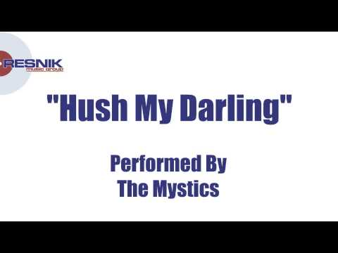 The Mystics- Hush My Darling