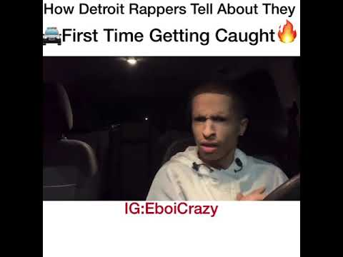 How Detroit Rappers Tell About They First Time Getting Caught