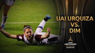 UAI Urquiza 2-1 DIM | CONMEBOL Libertadores Femenina 2019