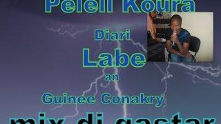 mix guinee music 2015 par dj gastar pelell koura diari labe