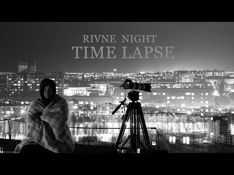RIVNE NIGHT TIME LAPSE 4K
