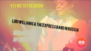 """Lori Williams performs  """"Fly Me To The Moon"""" in Russia! (2017)"""