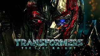 Transformers : The Last Knight - Soundtrack Trailer #3