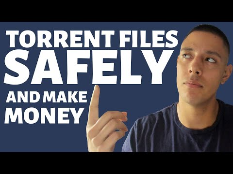 How To Download Torrent Files Safely And Make Money