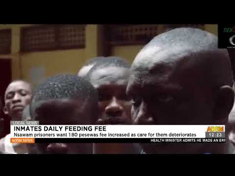 Nsawam prisoners want GHC1.80 pesewas fee increment as care for them deteriorates- Adom TV (19-7-21)