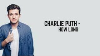 Baixar CHARLIE PUTH - HOW LONG testo e traduzione