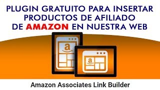 Configurar plugin de productos de Amazon para WordPress. Amazon Associates Link Builder