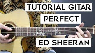 (Tutorial Gitar) ED SHEERAN - Perfect | Mudah Dan Cepat Dimengerti Untuk Pemula