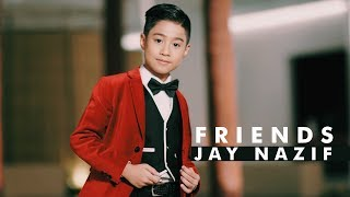 Gambar cover Jay Nazif - Friends (Official Music Video with lyric)