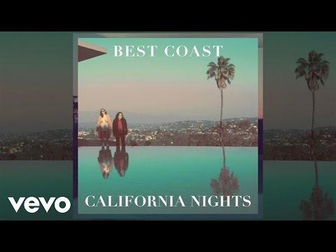 Best Coast - California Nights (Audio)