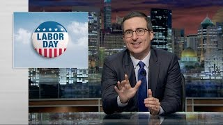 Labor Day: Last Week Tonight with John Oliver (Web Exclusive)