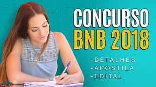 Concurso BNB 2018 Autorizado - Detalhes e Apostilas