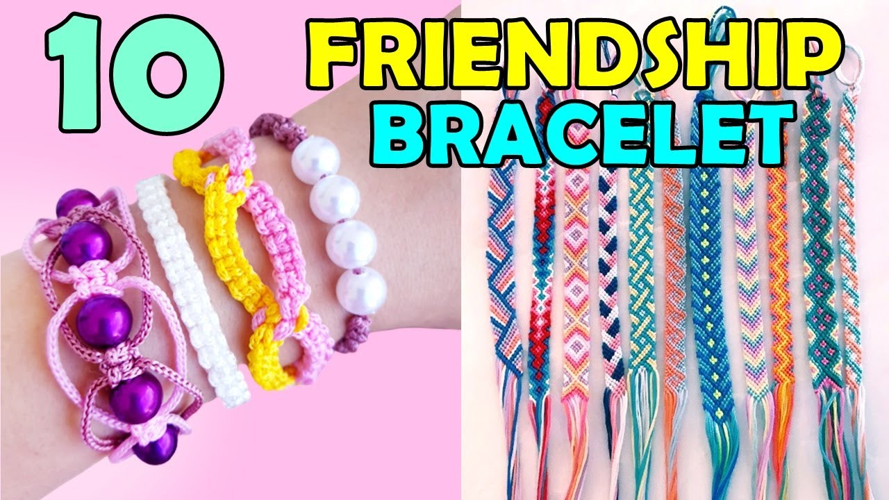 DIY : 10 EASY FRIENDSHIP BRACELETS - Girl Crafts