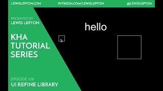 kha tutorial series - episode 108 - ui refine library
