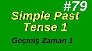 79- Simple Past Tense 1 (Geçmiş Zaman 1)