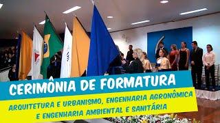 FORMATURA DOS CURSOS DE ARQUITETURA E URBANISMO ENG. AMBIENTAL E SANITÁRIA E ENG. AGRONÔMICA