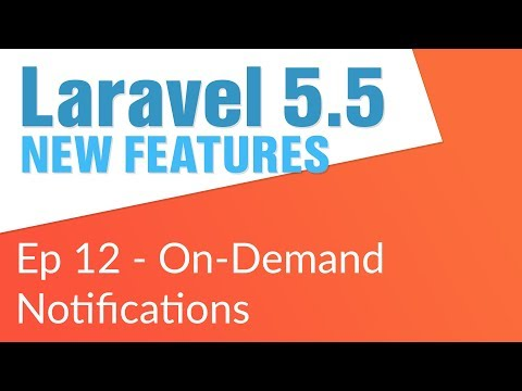 On Demand Notifications (12/14) - Laravel 5 5 New Features - YouTube