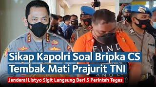 Sikap Kapolri Listyo Sigit Soal Bripka CS Tembak Mati Prajurit TNI, Beri 5 Perintah Tegas