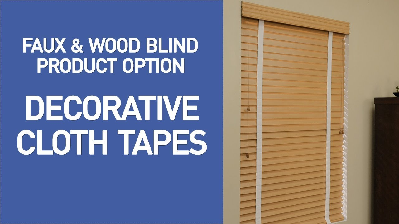 Decorative Cloth Tapes For Wood And Faux Blinds Quickdemo