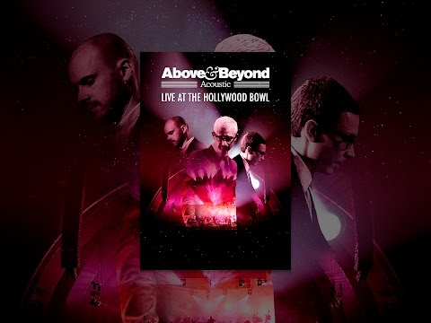 Above & Beyond Acoustic:  at the Hollywood Bowl