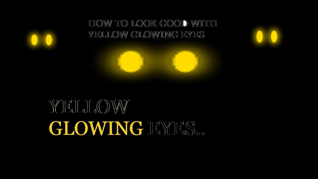 how to look good with yellow glowing eyes roblox youtube. Black Bedroom Furniture Sets. Home Design Ideas