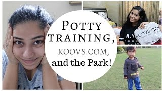 Potty Training , Koovs.com Plus Size Haul and Park | Indian Mommy Vlogging channel