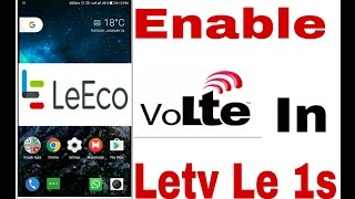 How to Enable voLTE  in Letv Le 1s/eco All versions (Hindi)