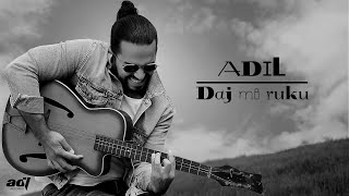 ADIL - Daj mi ruku (Official Lyric Video 2020)