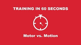 Motor vs. Motion Series