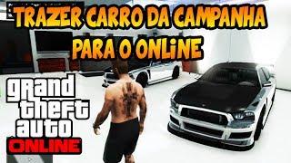 GTA 5 ONLINE: TRANSFERIR CARRO DA CAMPANHA PARA O MODO ONLINE [GLITCH S/ HACK] [PATCH 1.09]