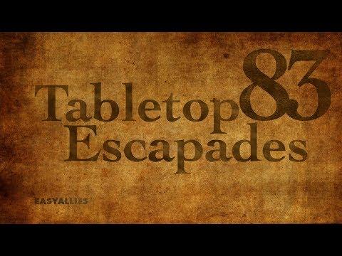 "Tabletop Escapades - Episode 83 ""The Power of Love"""